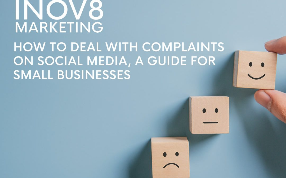 HOW TO DEAL WITH COMPLAINTS ON SOCIAL MEDIA, A GUIDE FOR SMALL BUSINESSES
