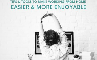 Tips and tools to make working from home easier and more enjoyable